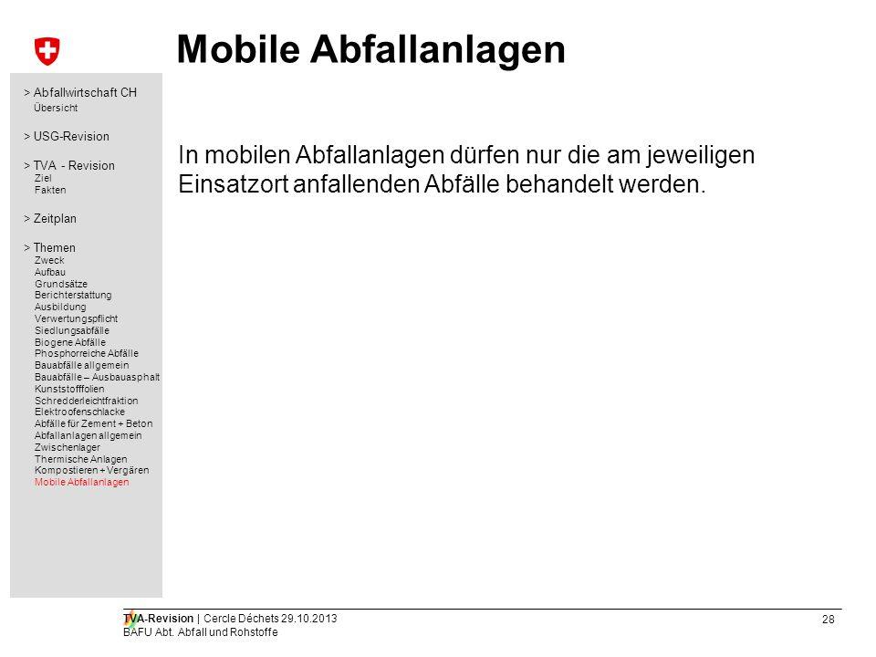 Mobile Abfallanlagen > Abfallwirtschaft CH. Übersicht. > USG-Revision. > TVA - Revision. Ziel. Fakten.