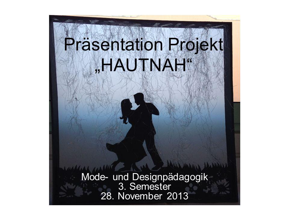 """Präsentation Projekt """"HAUTNAH"""