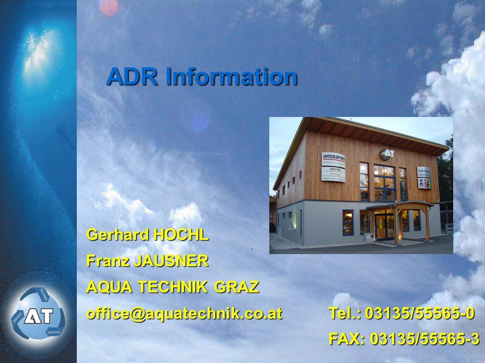 ADR Information Gerhard HOCHL Franz JAUSNER AQUA TECHNIK GRAZ