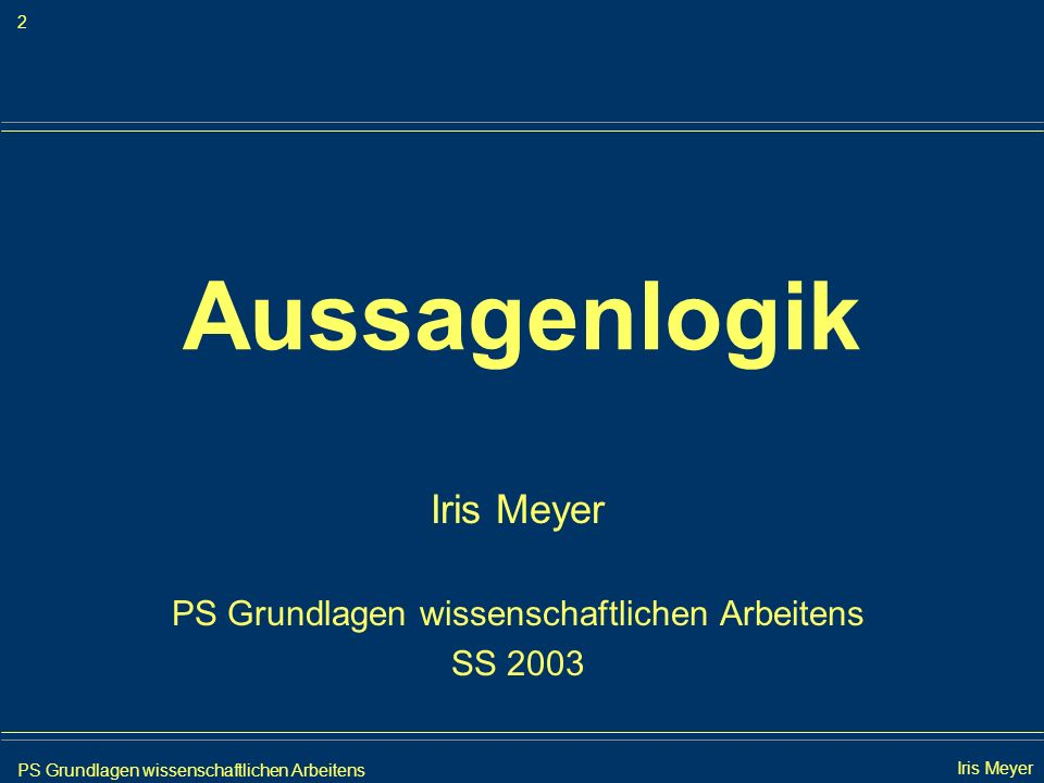 Iris Meyer PS Grundlagen wissenschaftlichen Arbeitens SS 2003