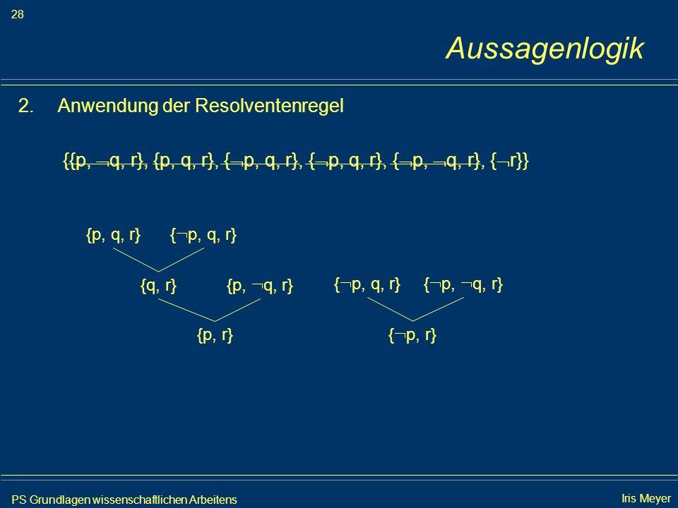 Aussagenlogik Anwendung der Resolventenregel
