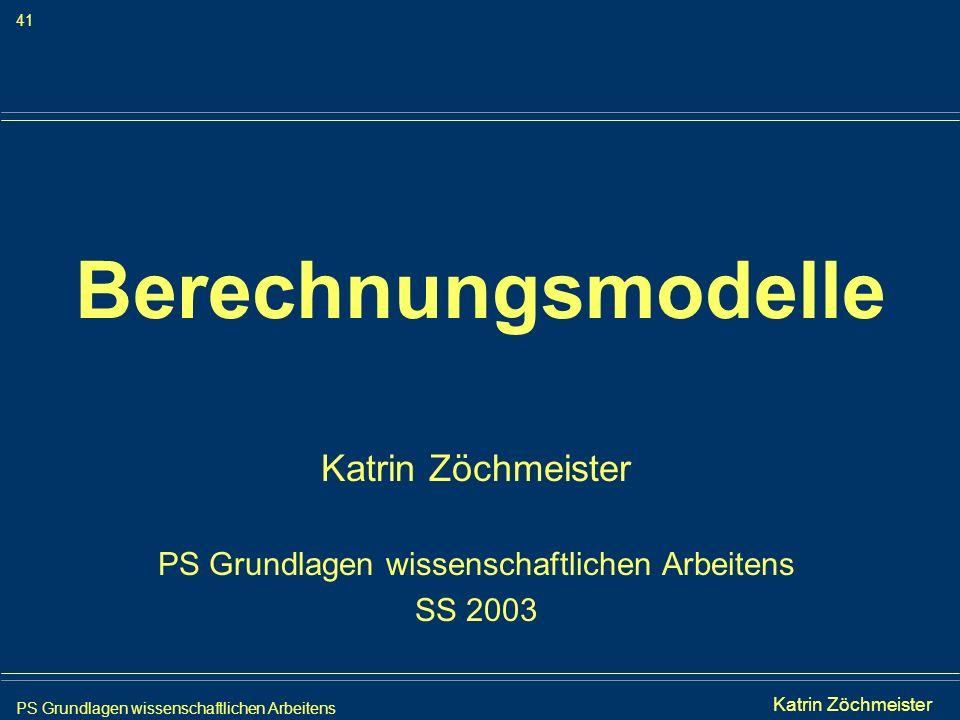 Katrin Zöchmeister PS Grundlagen wissenschaftlichen Arbeitens SS 2003