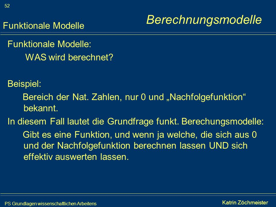 Berechnungsmodelle Funktionale Modelle Funktionale Modelle: