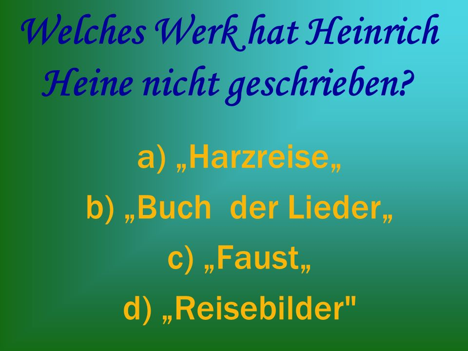Welches Werk hat Heinrich Heine nicht geschrieben
