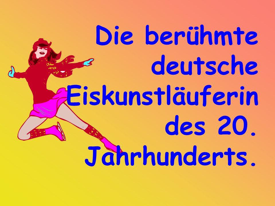 Die berühmte deutsche Eiskunstläuferin des 20. Jahrhunderts.