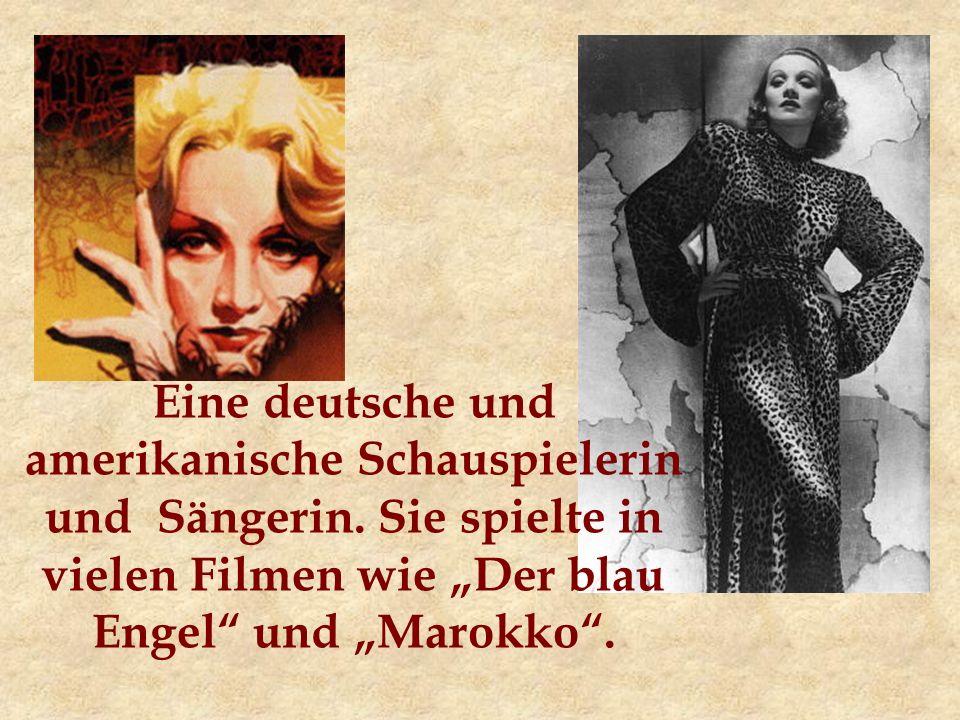 Eine deutsche und amerikanische Schauspielerin und Sängerin