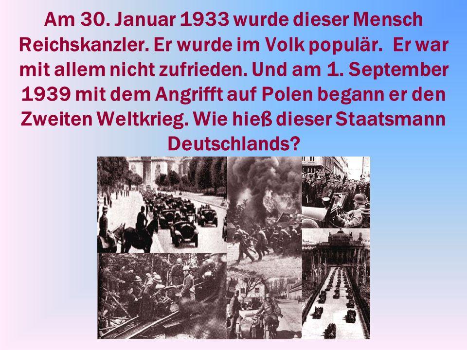 Am 30. Januar 1933 wurde dieser Mensch Reichskanzler
