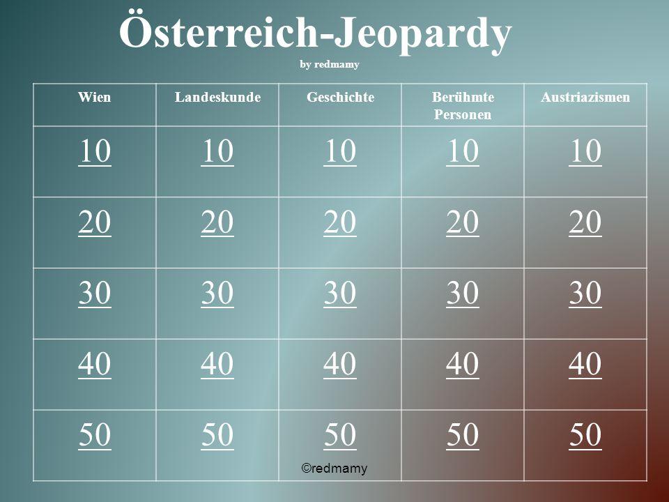 Österreich-Jeopardy 10 20 30 40 50 Wien Landeskunde Geschichte