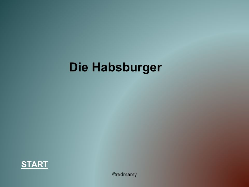Die Habsburger START ©redmamy