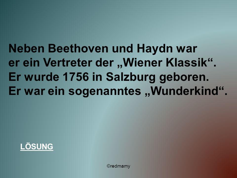 """Neben Beethoven und Haydn war er ein Vertreter der """"Wiener Klassik ."""