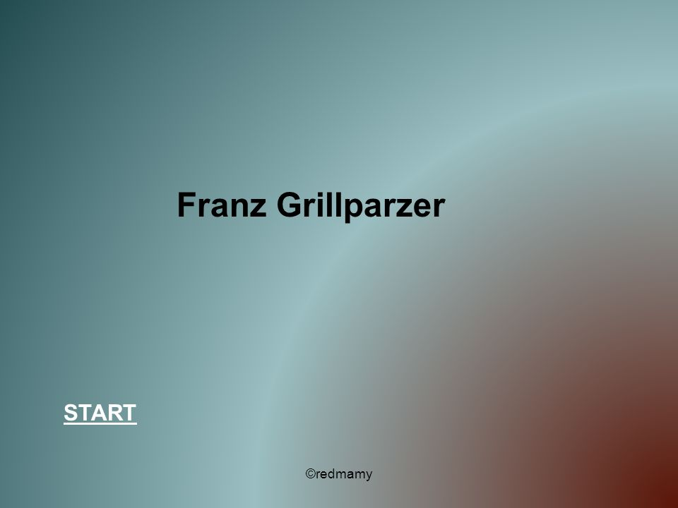 Franz Grillparzer START ©redmamy