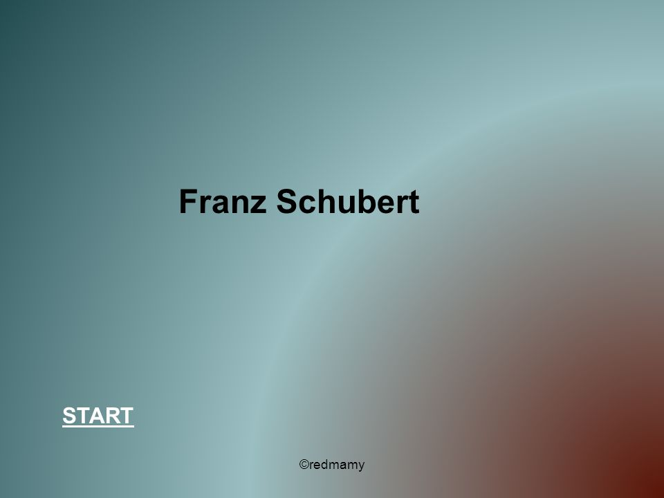 Franz Schubert START ©redmamy