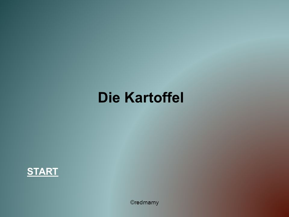 Die Kartoffel START ©redmamy