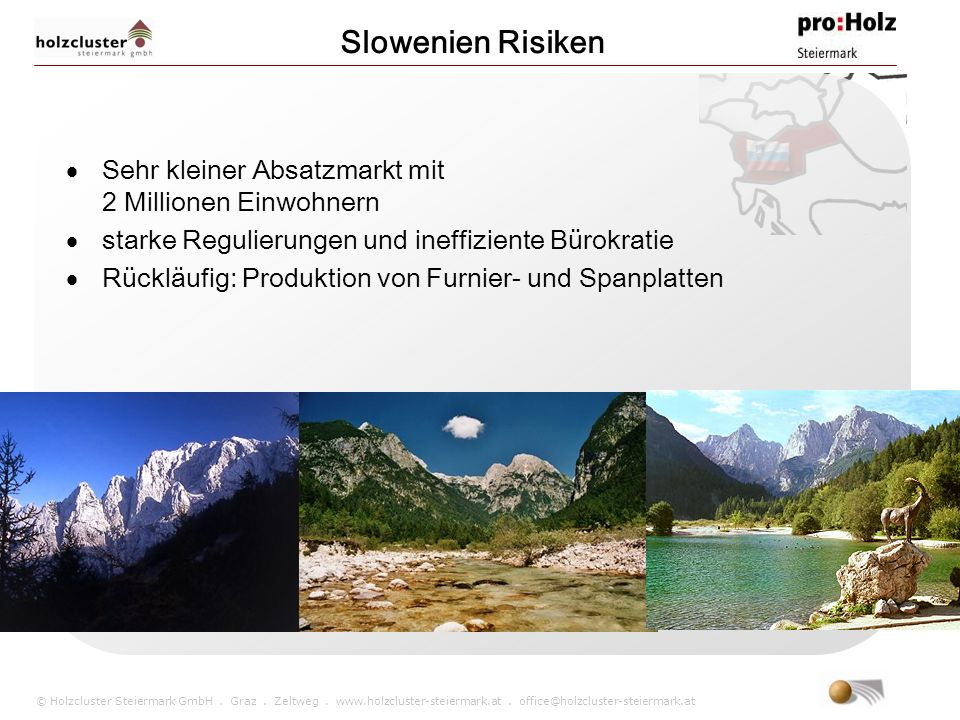 Slowenien Risiken Sehr kleiner Absatzmarkt mit 2 Millionen Einwohnern