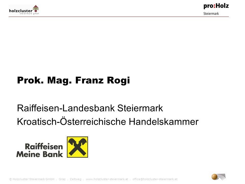 Prok. Mag. Franz Rogi Raiffeisen-Landesbank Steiermark Kroatisch-Österreichische Handelskammer