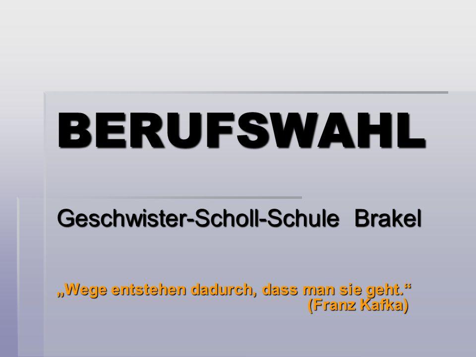 BERUFSWAHL Geschwister-Scholl-Schule Brakel