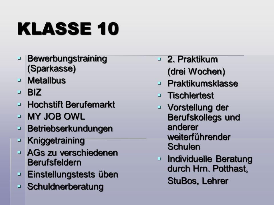 KLASSE 10 Bewerbungstraining (Sparkasse) 2. Praktikum (drei Wochen)