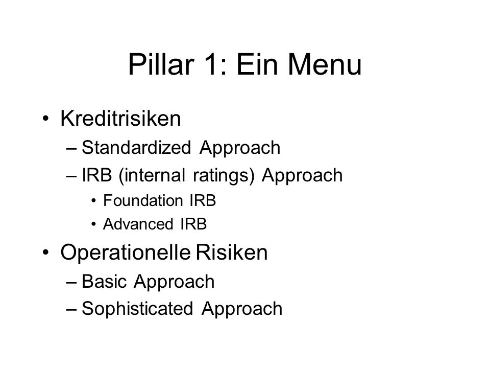 Pillar 1: Ein Menu Kreditrisiken Operationelle Risiken
