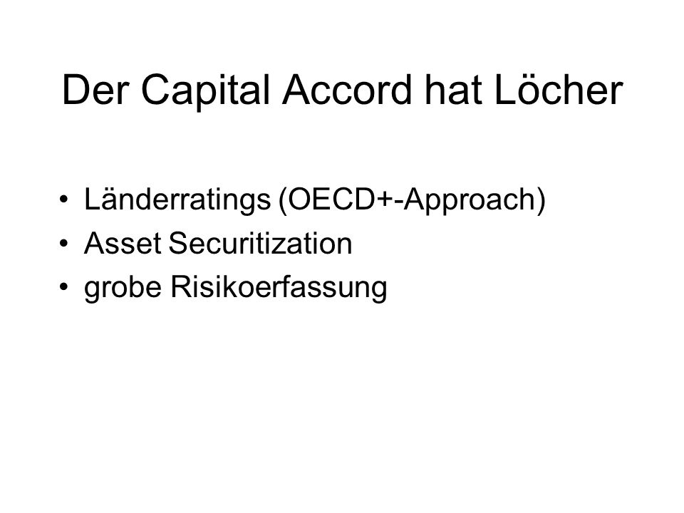 Der Capital Accord hat Löcher
