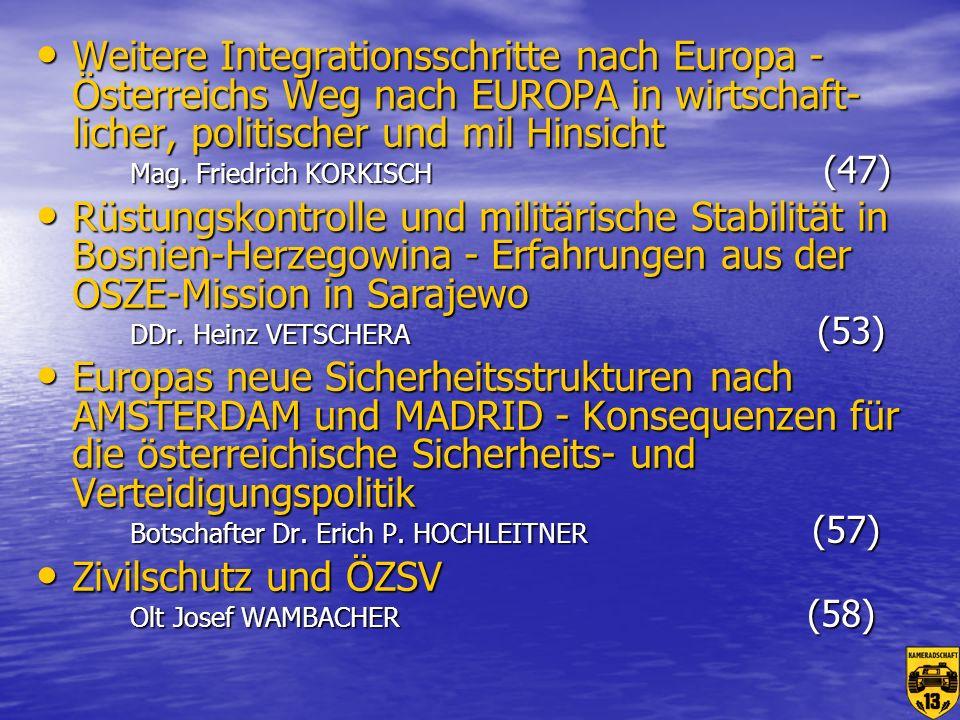 Weitere Integrationsschritte nach Europa - Österreichs Weg nach EUROPA in wirtschaft-licher, politischer und mil Hinsicht Mag. Friedrich KORKISCH (47)