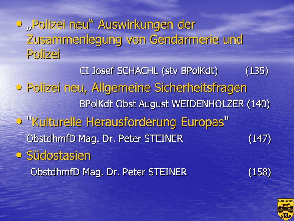 """""""Polizei neu Auswirkungen der Zusammenlegung von Gendarmerie und Polizei CI Josef SCHACHL (stv BPolKdt) (135)"""