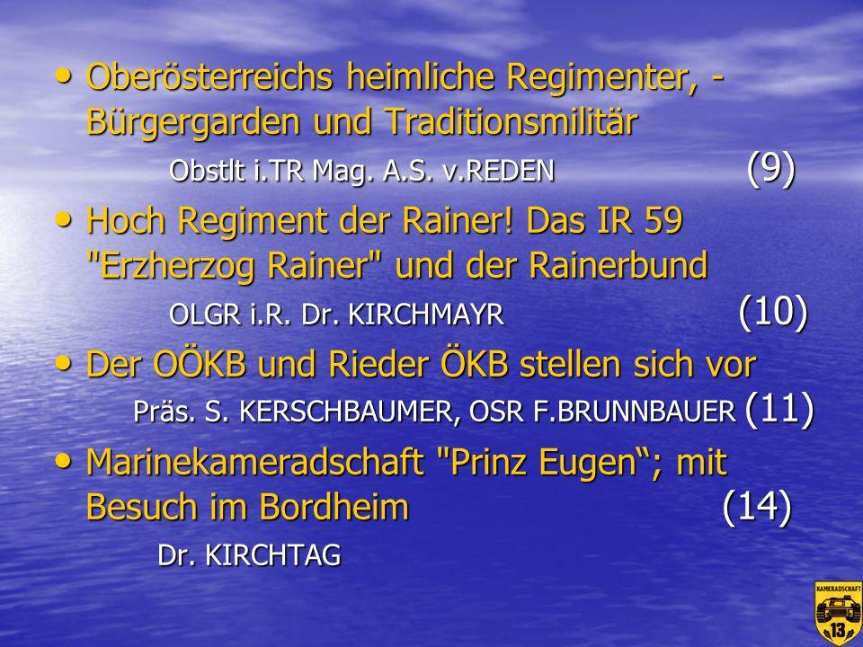Oberösterreichs heimliche Regimenter, - Bürgergarden und Traditionsmilitär Obstlt i.TR Mag. A.S. v.REDEN (9)