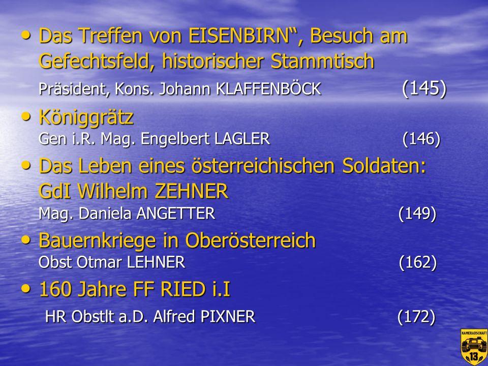 Das Treffen von EISENBIRN , Besuch am Gefechtsfeld, historischer Stammtisch Präsident, Kons. Johann KLAFFENBÖCK (145)
