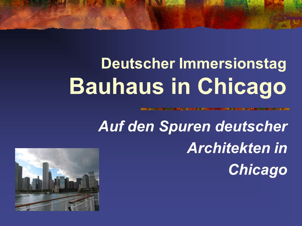Deutscher Immersionstag Bauhaus in Chicago