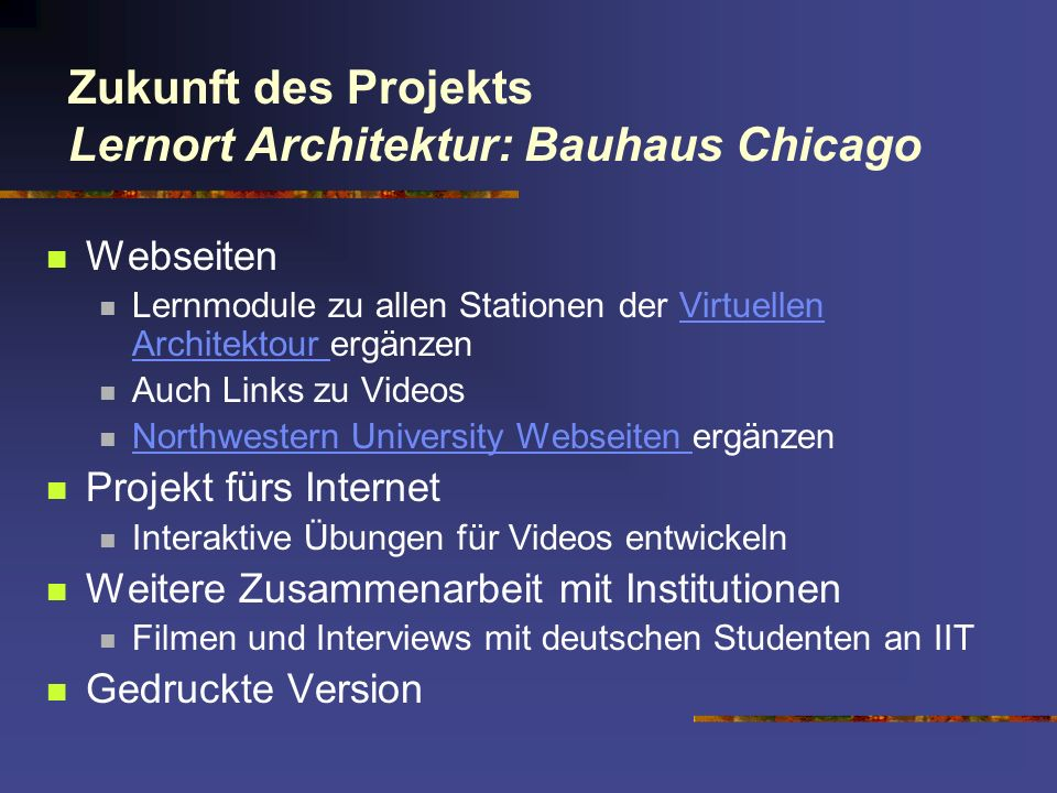 Zukunft des Projekts Lernort Architektur: Bauhaus Chicago