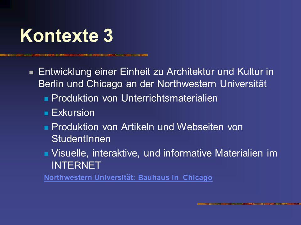 Kontexte 3 Entwicklung einer Einheit zu Architektur und Kultur in Berlin und Chicago an der Northwestern Universität.