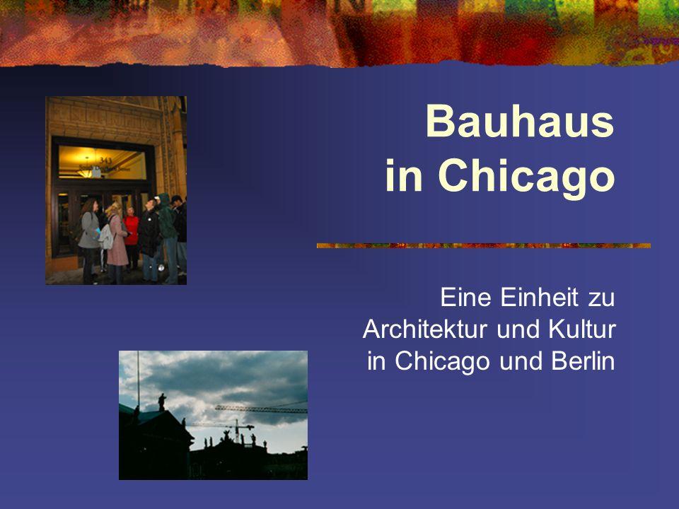Eine Einheit zu Architektur und Kultur in Chicago und Berlin