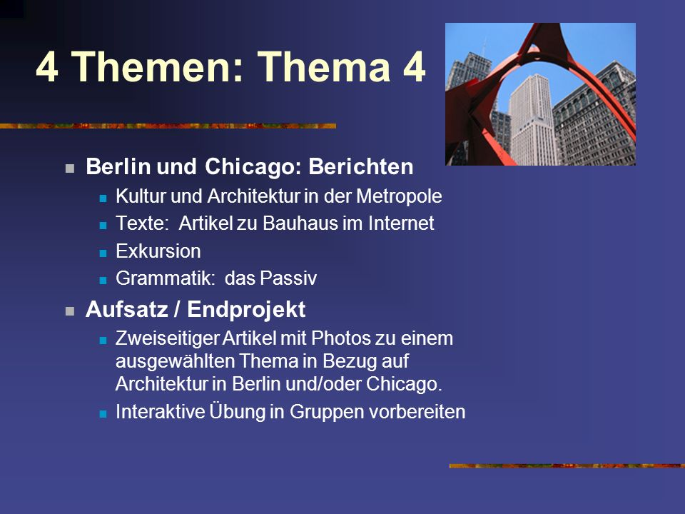 4 Themen: Thema 4 Berlin und Chicago: Berichten Aufsatz / Endprojekt
