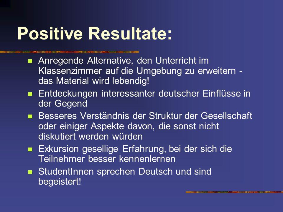 Positive Resultate: Anregende Alternative, den Unterricht im Klassenzimmer auf die Umgebung zu erweitern - das Material wird lebendig!