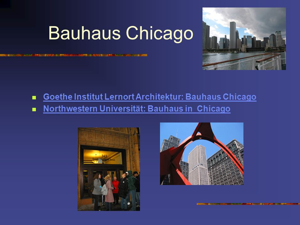 Bauhaus Chicago Goethe Institut Lernort Architektur: Bauhaus Chicago