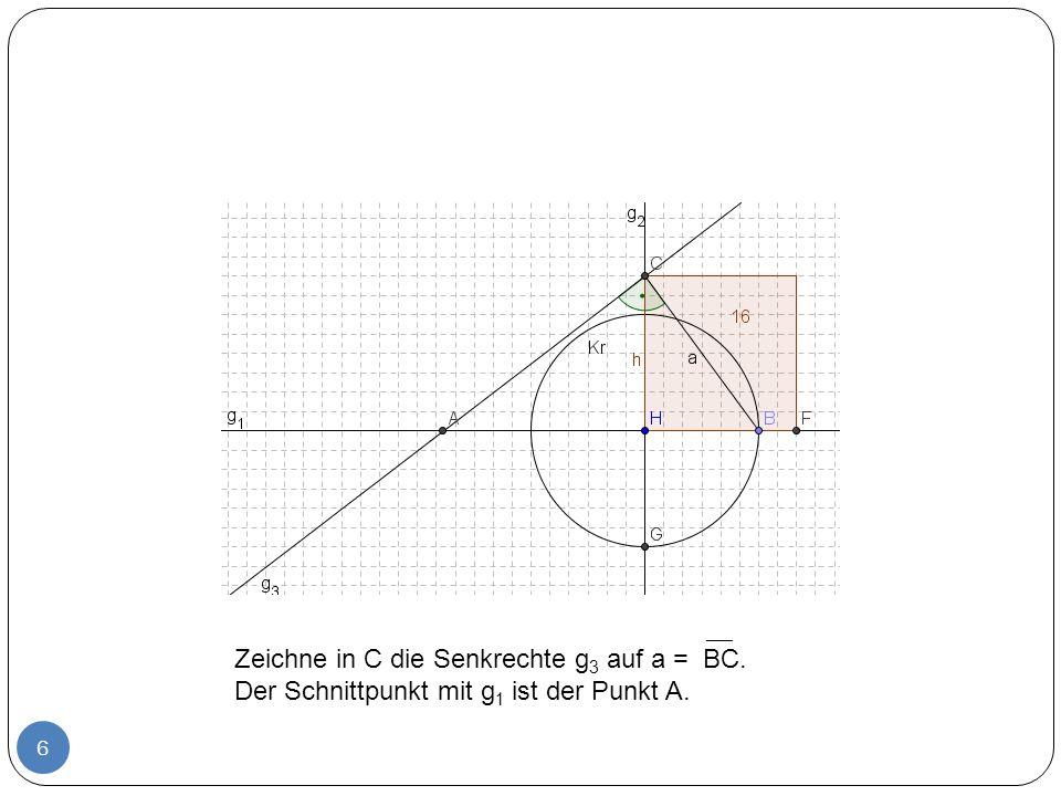 ___ Zeichne in C die Senkrechte g3 auf a = BC. Der Schnittpunkt mit g1 ist der Punkt A.