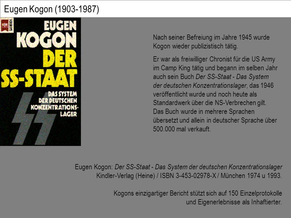 Eugen Kogon (1903-1987) Nach seiner Befreiung im Jahre 1945 wurde Kogon wieder publizistisch tätig.