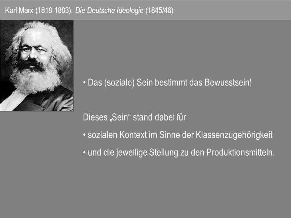 Karl Marx (1818-1883): Die Deutsche Ideologie (1845/46)