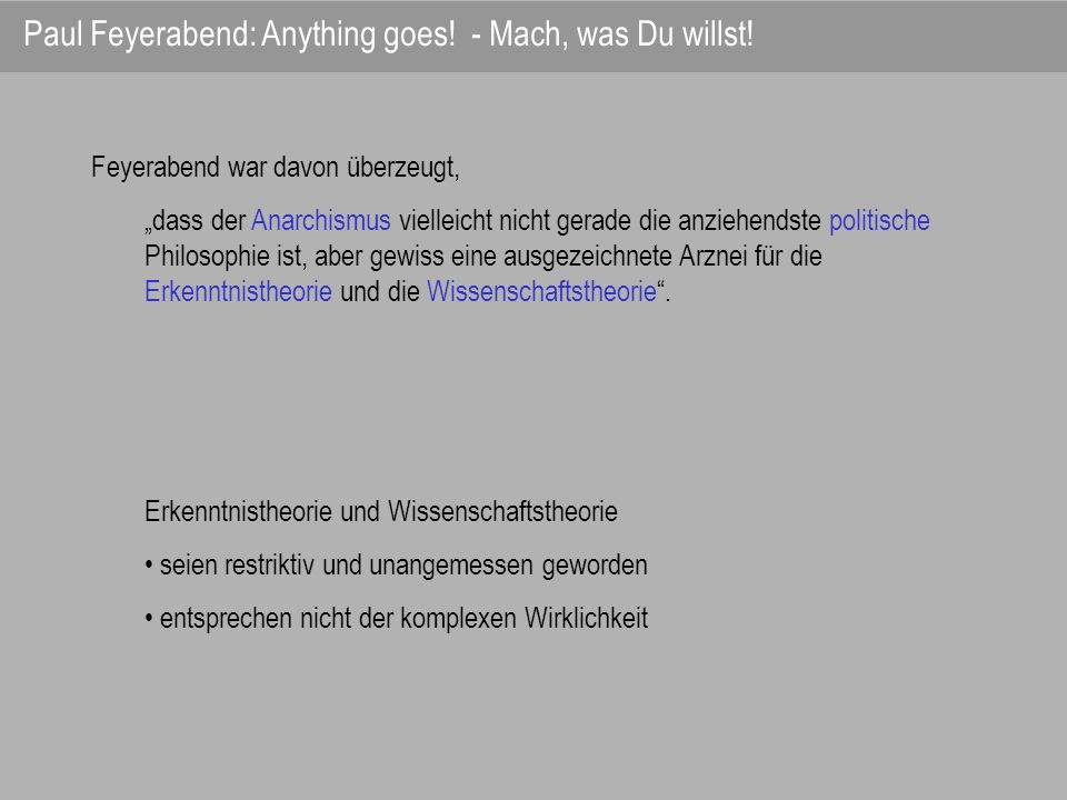 Paul Feyerabend: Anything goes! - Mach, was Du willst!