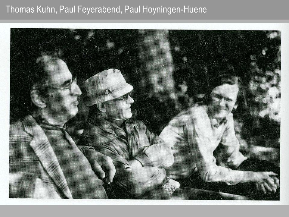 Thomas Kuhn, Paul Feyerabend, Paul Hoyningen-Huene