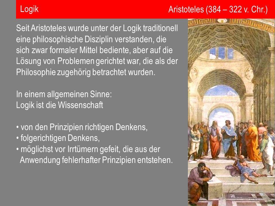 Logik Aristoteles (384 – 322 v. Chr.)