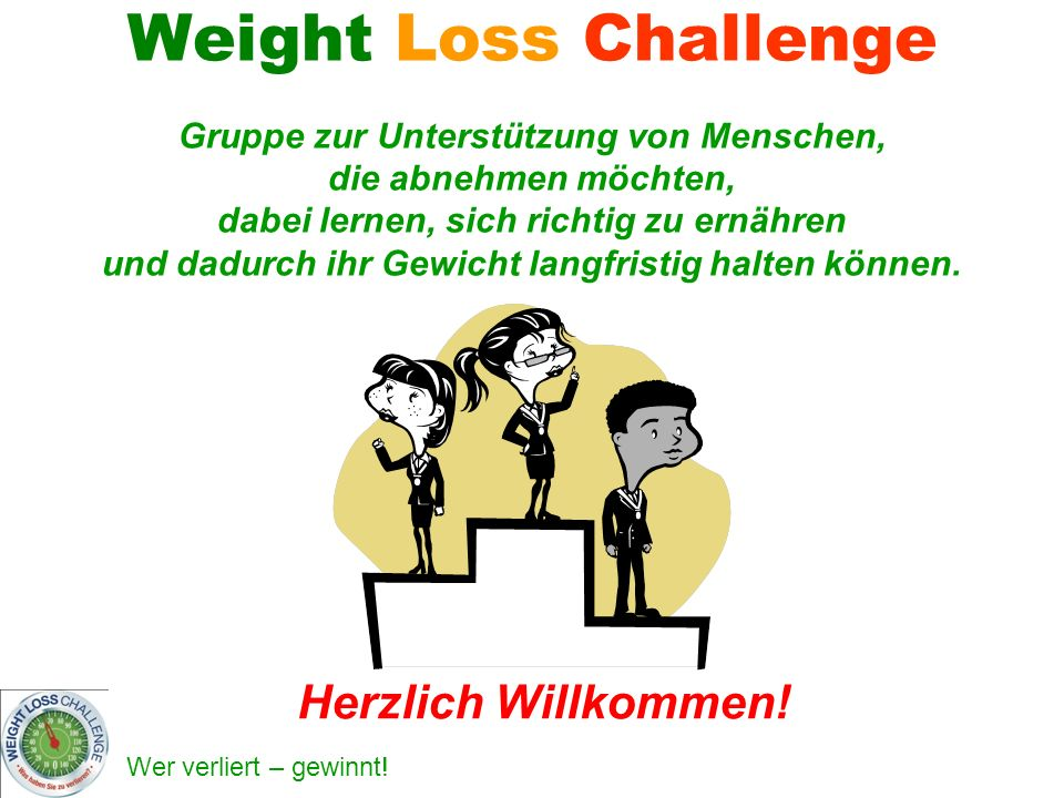 Weight Loss Challenge Gruppe zur Unterstützung von Menschen, die abnehmen möchten, dabei lernen, sich richtig zu ernähren und dadurch ihr Gewicht langfristig halten können.
