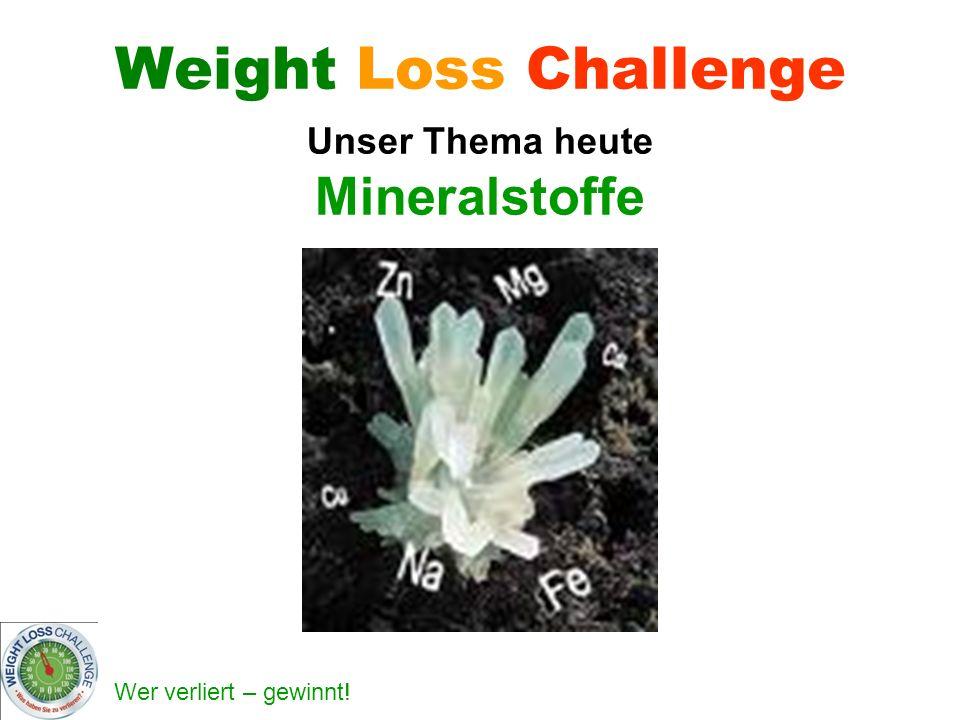 Weight Loss Challenge Unser Thema heute Mineralstoffe