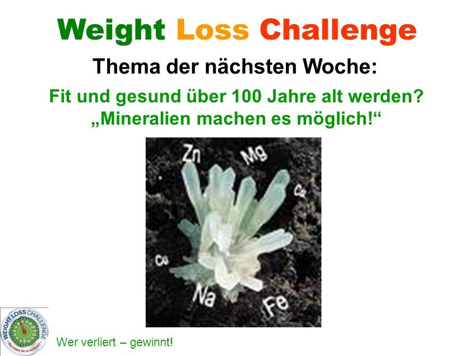 Weight Loss Challenge Thema der nächsten Woche: