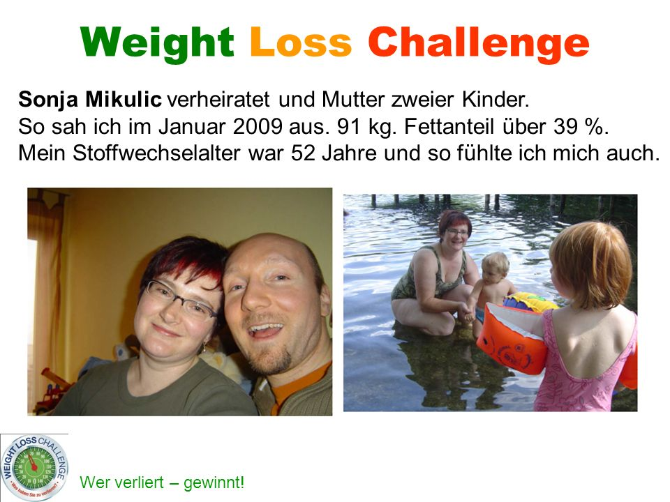 Weight Loss Challenge Sonja Mikulic verheiratet und Mutter zweier Kinder.