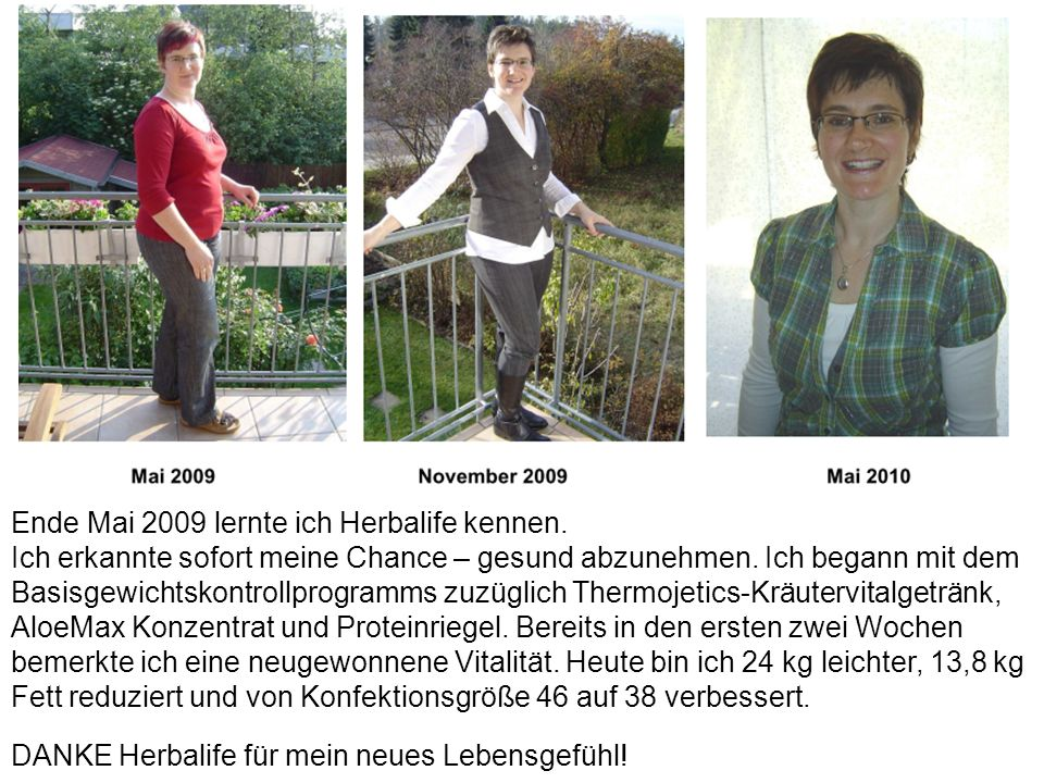 Weight Loss Challenge Ende Mai 2009 lernte ich Herbalife kennen.