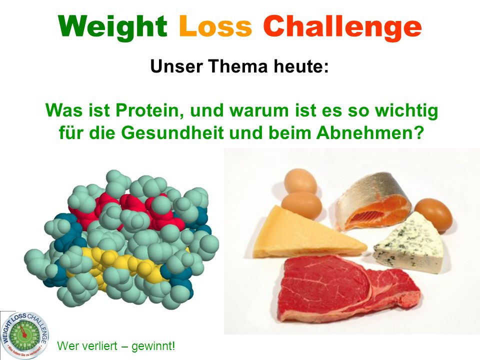Weight Loss Challenge Unser Thema heute: