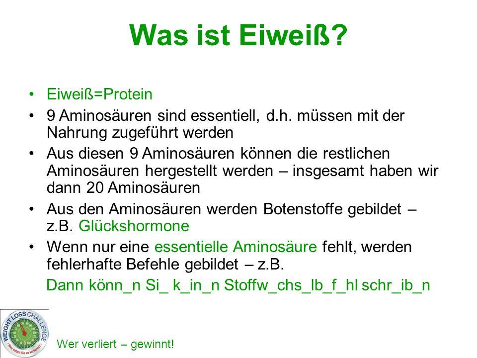 Was ist Eiweiß Eiweiß=Protein