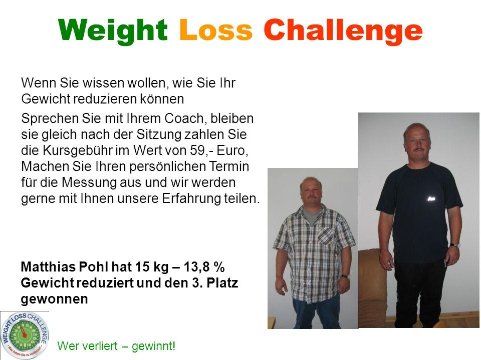 Weight Loss Challenge Wenn Sie wissen wollen, wie Sie Ihr Gewicht reduzieren können.