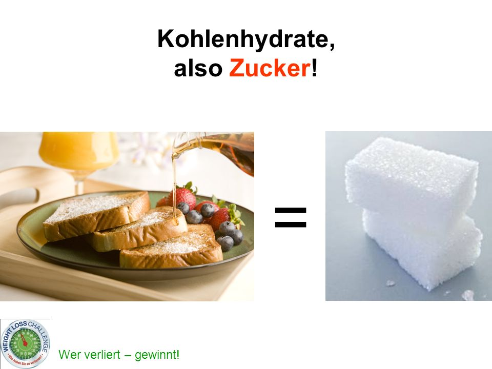 Kohlenhydrate, also Zucker! =