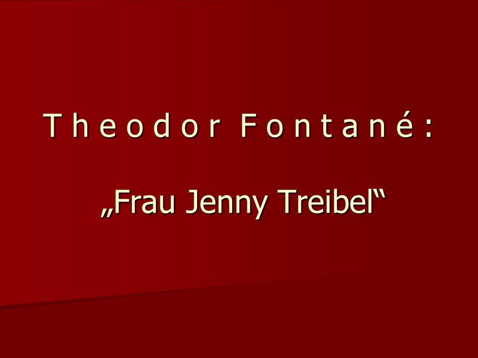 "T h e o d o r F o n t a n é : ""Frau Jenny Treibel"